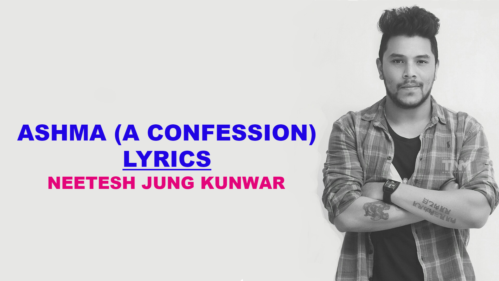 Ashma Lyrics – Neetesh Jung Kunwar | Neetesh Jung Kunwar Lyrics, Chords, Tabs