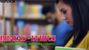 Prayas Lyrics – Samriddhi Rai feat. Rohit John Chettri | Samriddhi Rai Songs Lyrics,Chords, Tabs