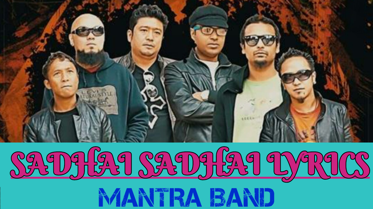 Sadhai Sadhai Lyrics – Mantra Band