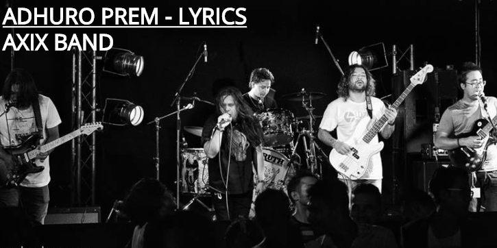 Adhuro Prem Lyrics – Axix Band (English+नेपाली ) | Mero Prem Lyrics