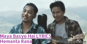 Maya Basyo Hai Lyrics – Hemanta Rana (English+नेपाली)   Hemanta Rana Songs Lyrics, Chords, Tabs