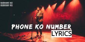 Phone Ko Number Lyrics – Sushant KC X FOESEAL (English+नेपाली) | Sushant KC Songs Lyrics, Chords, Tabs