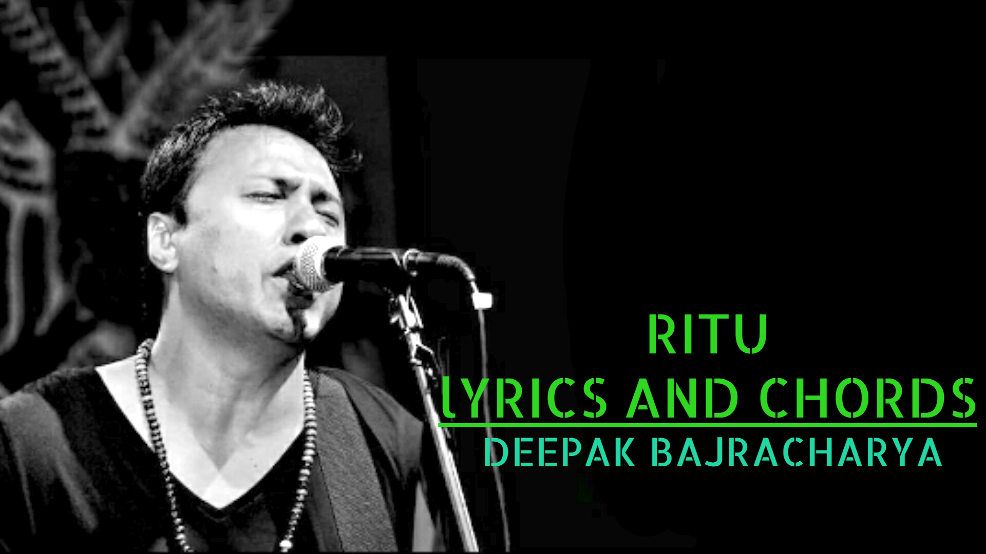 Ritu Lyrics and Chords - Deepak Bajracharya | Ritu Guitar Chords