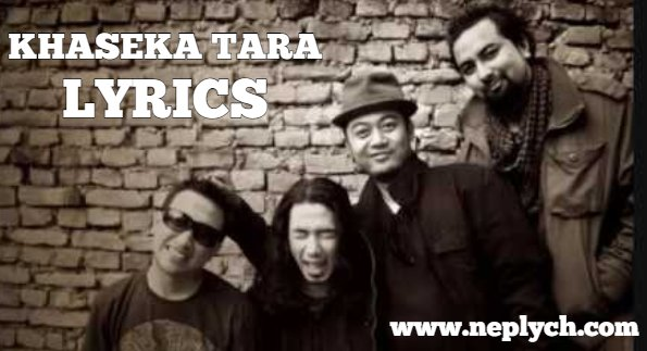 Khaseka Tara Lyrics – Albatross (English+नेपाली) | Albatross Songs Lyrics, Chords, Tabs | Neplych