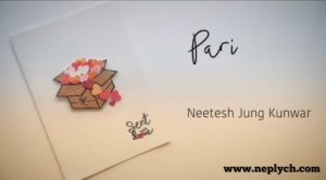 Pari Lyrics – Neetesh Jung Kunwar (English+नेपाली) | Neetesh Jung Kunwar Songs Lyrics, Chords, Tabs