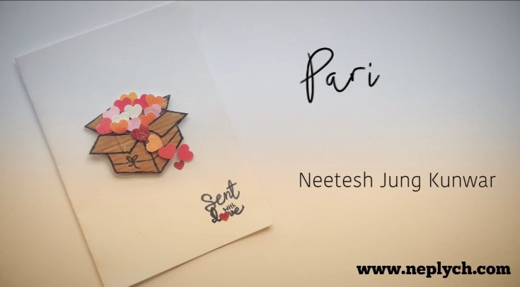 Pari Lyrics – Neetesh Jung Kunwar (English+नेपाली) | Neetesh Jung Kunwar Songs Lyrics, Chords, Tabs