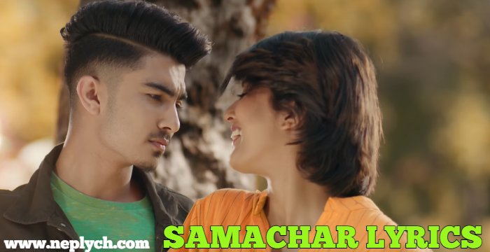 Samachar Lyrics - Sumit Pathak | Nepali Songs Lyrics, Chords, Tabs | Neplych