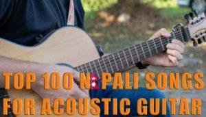 Top 100 Nepali Songs for Acoustic Guitar | Best Acoustic Guitar Songs