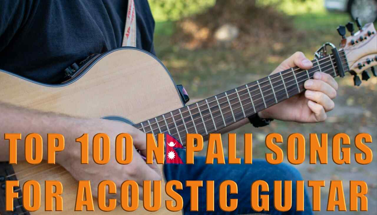 Top 100 Nepali Songs for Acoustic Guitar   Best Acoustic Guitar Songs   Neplych.com