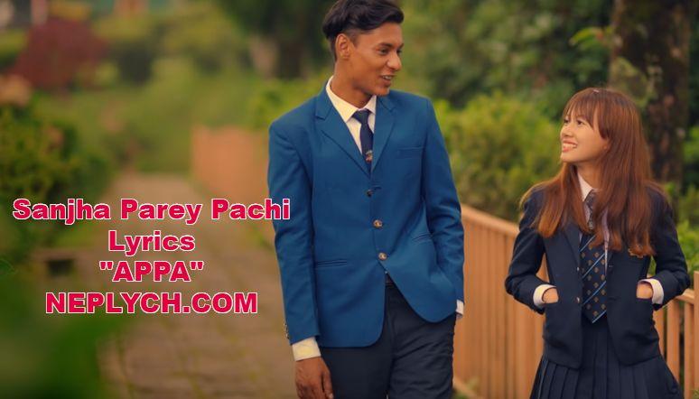 Sanjha Parey Pachi Lyrics | APPA Movie Song | Daya Hang Rai, Siddhant Raj Tamang, Allona Kabo Lepcha