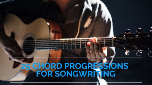 25 Chord Progressions for Songwriting Guitar Chord Progressions