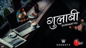 Gulabi Lyrics – Sushant KC | Sushant KC Songs Lyrics, Chords, Mp3, Tabs