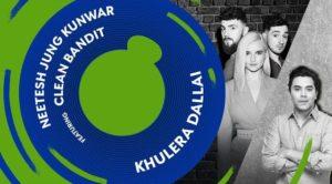 Khulera Dallai Lyrics – Neetesh Jung Kunwar ft. Clean Bandit   Neetesh Jung Kunwar Songs Lyrics, Chords, Mp3
