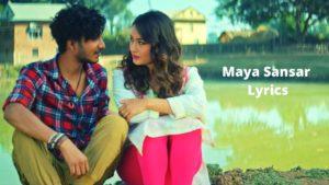Maya Sansar Lyrics – Hercules Basnet ( KAGAZPATRA )   Najir Husen and Shilpa Maskey