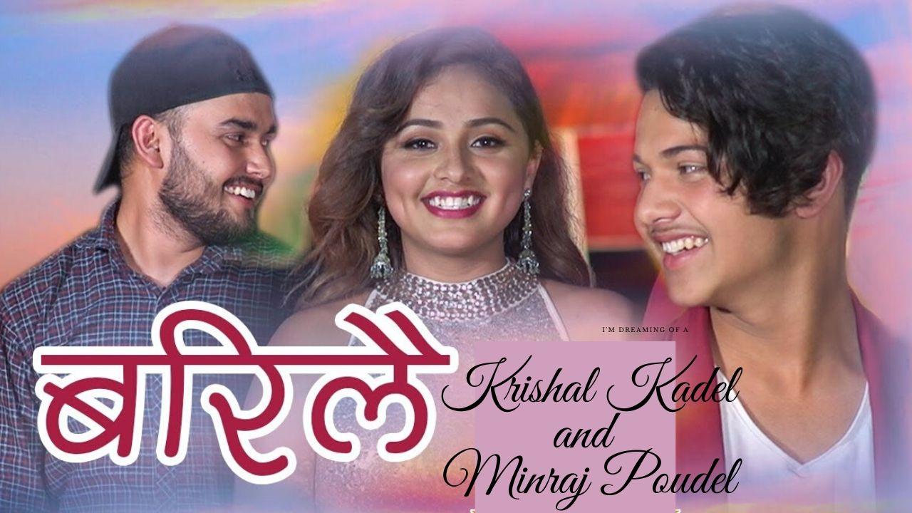 Barilai Lyrics - Krishal Kadel Minraj Poudel Ft. Karishma Dhakal