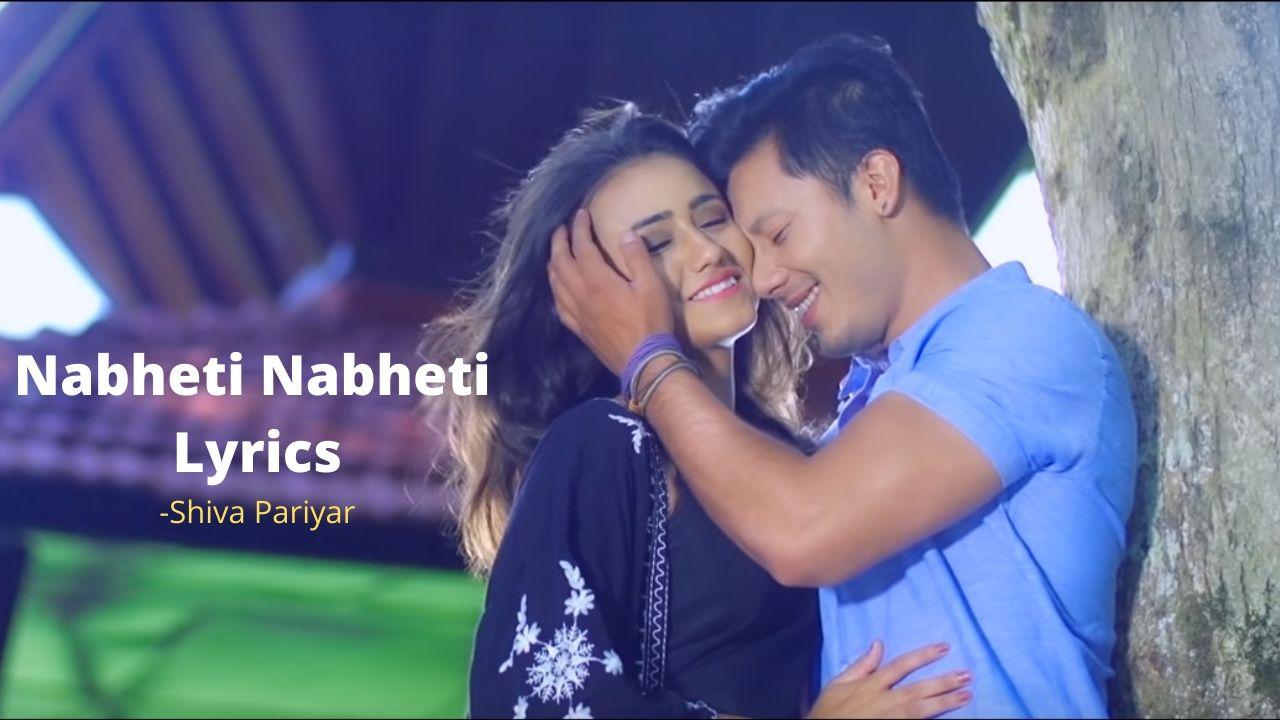 Nabheti Nabheti Lyrics - Shiva Pariyar Shiva Pariyar Songs Lyrics, Chords, Mp3, Tabs, Music Video