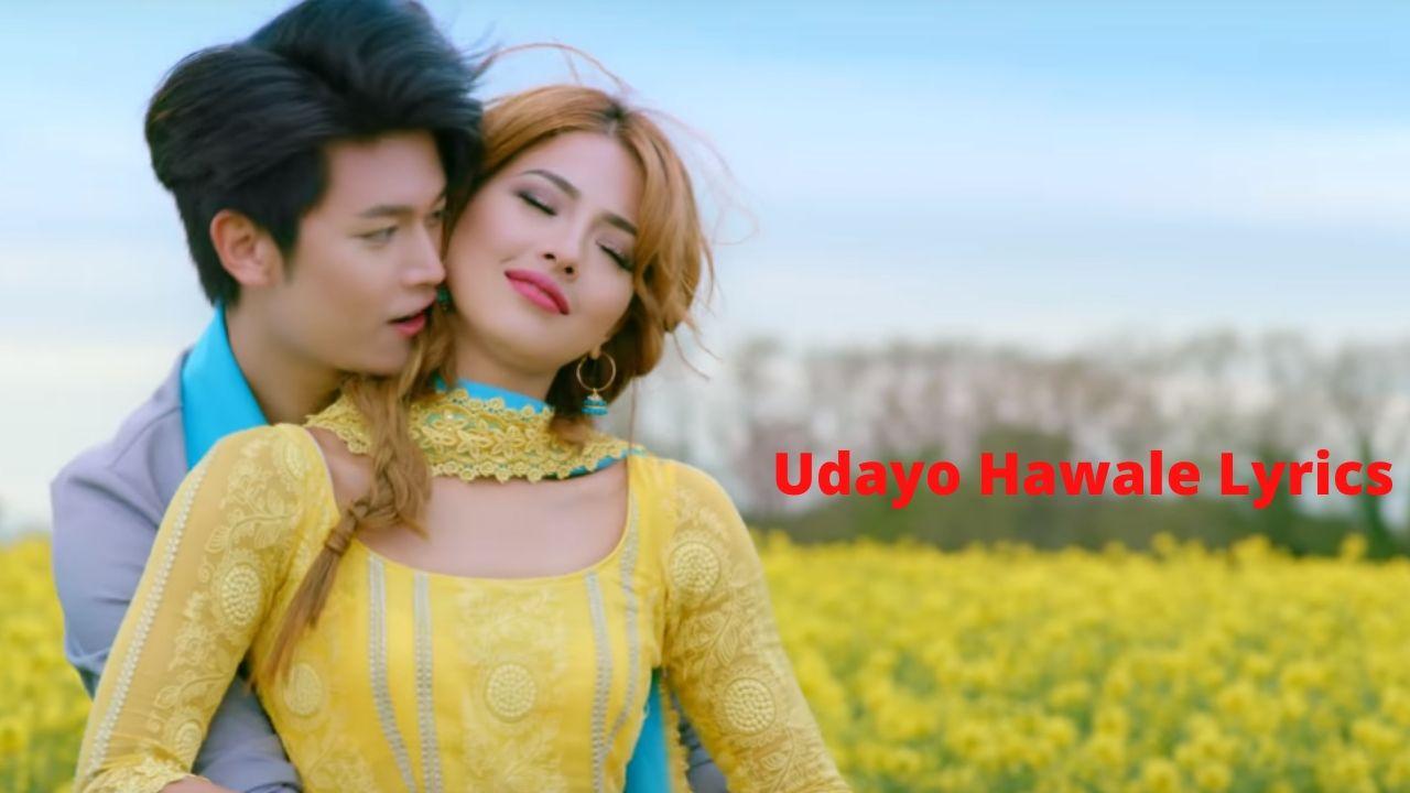 Udayo Hawale Lyrics – (Intu Mintu Londonma) | Dhiraj Magar | Samragyee Rl Shah | Hercules Basnet | Nikhita Thapa