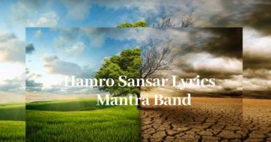 Hamro Sansar Lyrics - Mantra Band | Mantra Band Songs Lyrics, Chords, Mp3, Tabs