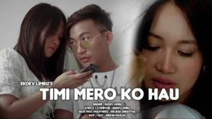 Timi Mero Ko Hau Lyrics – Ekdev Limbu   Ekdev Limbu Songs Lyrics, Chords, Mp3, Tabs