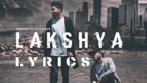 Lakshya Lyrics – Sushant feat. LIL ROCK