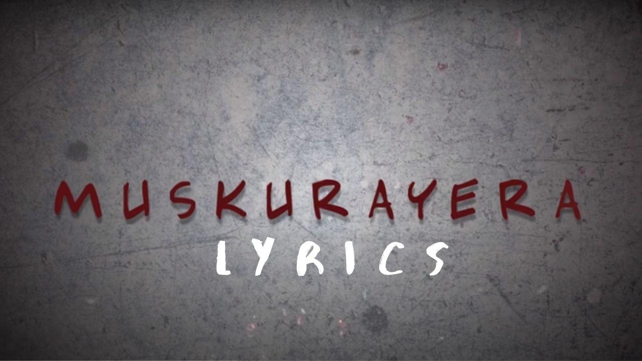 Muskurayera Lyrics – Sushant KC