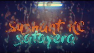 Satayera Lyrics - Sushant KC  Sushant KC Songs Lyrics, Chords, Mp3, Tabs