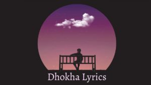 Dhokha Lyrics - The Edge Band The Edge Band Songs, Lyrics, Chords, Mp3, Tabs