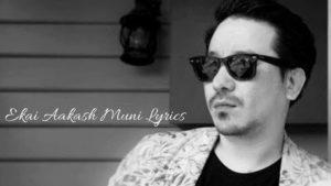 Ekai Aakash Muni Lyrics - Sabin Rai  Sabin Rai Songs Lyrics, Chords, Tabs, Mp3