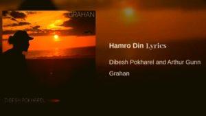 Hamro Din Lyrics – Arthur Gunn (Dibesh Pokharel) | Arthur Gunn Lyrics, Chords, Mp3, Tabs