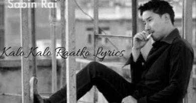 Kalo Kalo Raatko Lyrics - Sabin Rai Sabin Rai Songs Lyrics, Chords, Tabs, Mp3