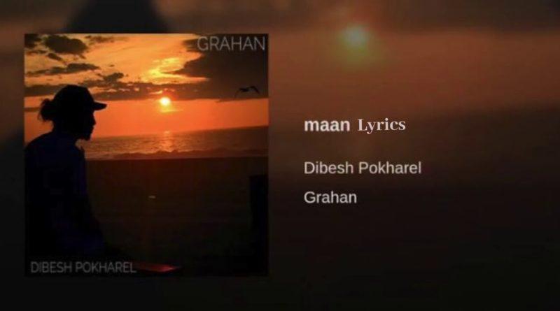 Maan Lyrics - Arthur Gunn (Dibesh Pokharel) Arthur Gunn Lyrics, Chords, Mp3, Tabs