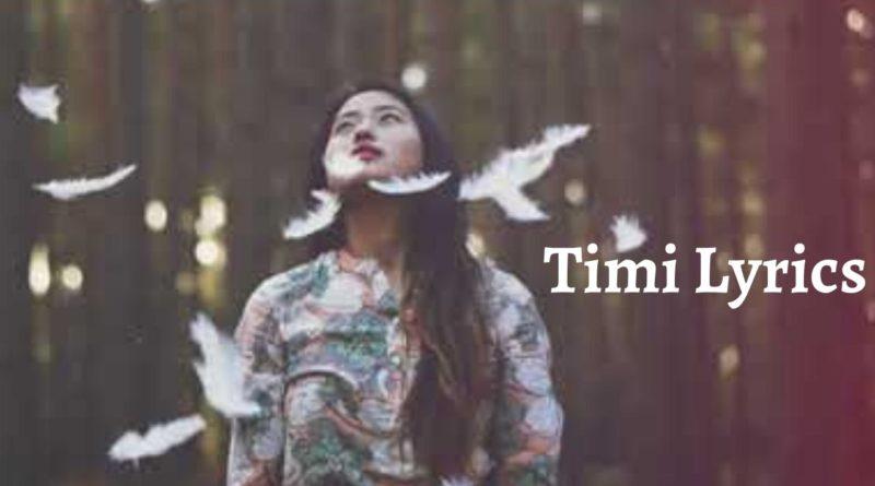 Timi Lyrics - Yugal Gurung Yugal Gurung Songs Lyrics, Chords, Mp3, Tabs