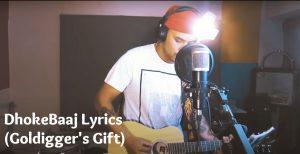 DhokeBaaj Lyrics (Goldigger's Gift) – Neetesh Jung Kunwar