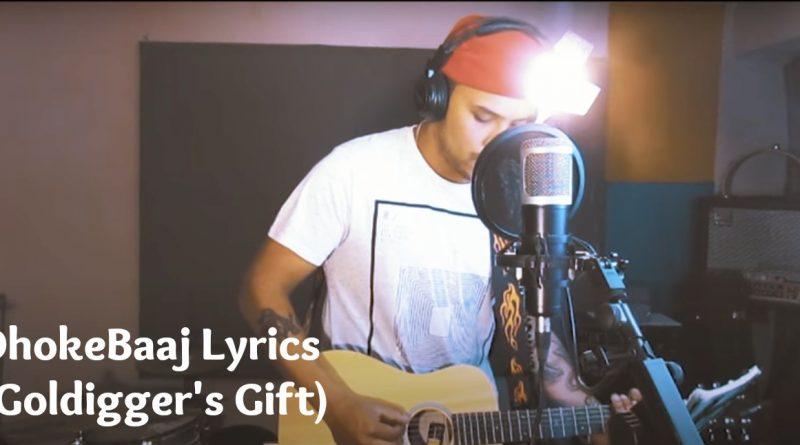 DhokeBaaj Lyrics (Goldigger's Gift) - Neetesh Jung Kunwar | Neetesh Jung Kunwar Songs Lyrics, Chords, Tabs