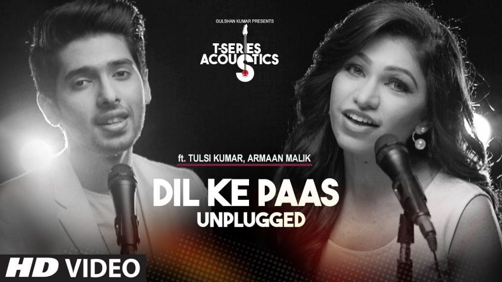 Dil Ke Paas Lyrics (Unplugged) - Tulsi Kumar, Armaan Malik