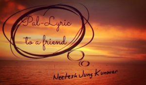 Pal Lyrics – Neetesh Jung Kunwar