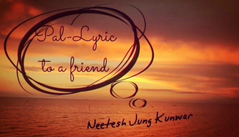 Pal Lyrics - Neetesh Jung Kunwar | Neetesh Jung Kunwar Songs Lyrics, Chords, Mp3, Tabs