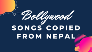 10 Bollywood Songs Copied From Nepal