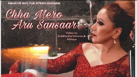Chha Mero Aru Sansaar Lyrics - Abhaya and The Steam Engines