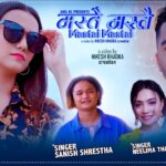 Mastai Mastai Lyrics – Sanish Shrestha & Neelima Thapa Magar