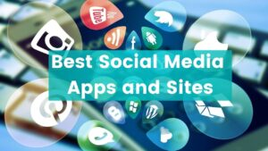 Top 21 Social Media Apps and Sites That Will Rule in 2021