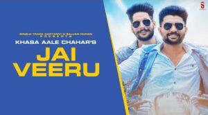 Jai Veeru Lyrics – Khasa Aala Chahar