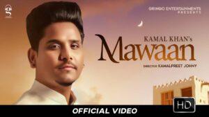 Maawan Lyrics – Kamal Khan