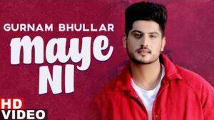 Maye Ni Lyrics – Gurnam Bhullar