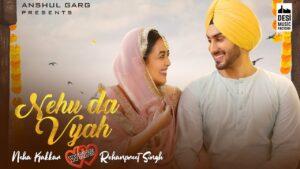 Nehu Da Vyah Lyrics – Neha Kakkar & Rohanpreet Singh