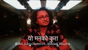 Yo Manna Ko Kura Lyrics – Rohit John Chettri