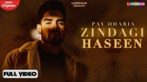 Zindagi Haseen Lyrics – Pav Dharia