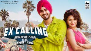 Ex Calling Lyrics – Rohanpreet Singh & Neha Kakkar